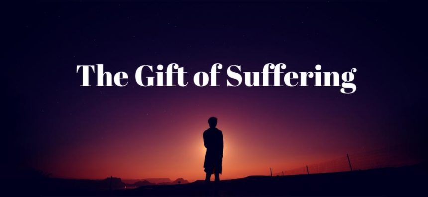 The Gift of Suffering